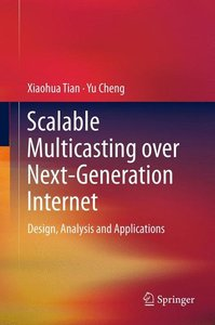 Scalable Multicasting over Next-Generation Internet