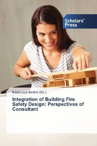 Integration of Building Fire Safety Design: Perspectives of Cons