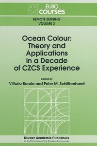 Ocean Colour: Theory and Applications in a Decade of CZCS Experi