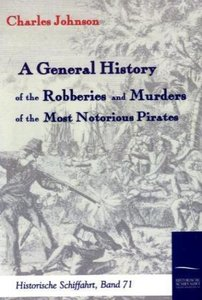A General History of the Robberies and Murders of the most notor
