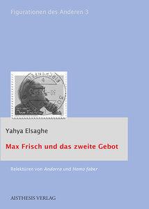 Max Frisch und das zweite Gebot