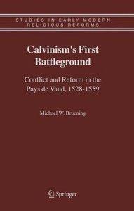 Calvinism's First Battleground
