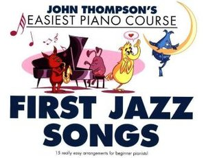 John Thompson\'s Easiest Piano Course: First Jazz Songs