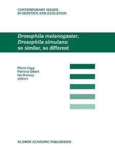 Drosophila melanogaster, Drosophila simulans: So Similar, So Dif