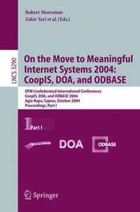 On the Move to Meaningful Internet Systems 2004: CoopIS, DOA, an