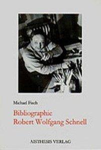 Bibliographie Robert Wolfgang Schnell