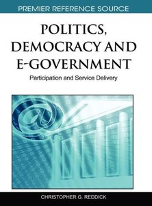 Politics, Democracy and E-Government: Participation and Service