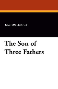 The Son of Three Fathers