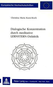 Dialogische Konzentration Durch Meditative Lernstern-Didaktik