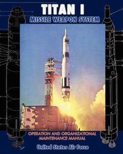 Titan I Missile Weapon System Operation and Organizational Maint