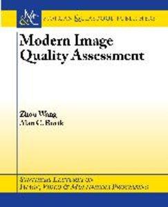 Modern Image Quality Assessment