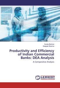 Productivity and Efficiency of Indian Commercial Banks: DEA Anal