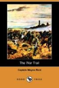 The War Trail (Dodo Press)