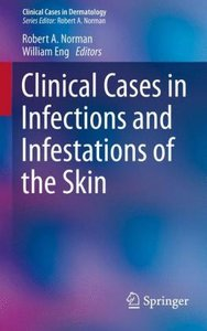 Clinical Cases in Infections and Infestations of the Skin
