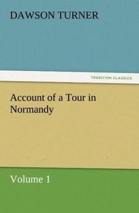 Account of a Tour in Normandy