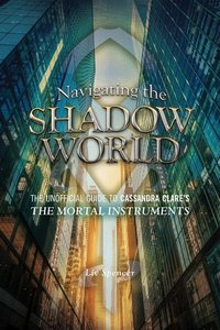 Navigating the Shadow World: The Unofficial Guide to Cassandra C