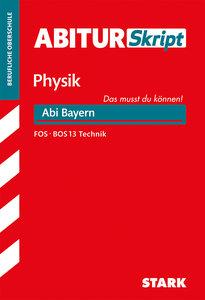 Abiturskript - Physik Bayern FOS/BOS 13