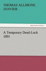A Temporary Dead-Lock 1891