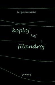 Koploj Kaj Filandroj (Originalaj Poemoj En Esperanto)