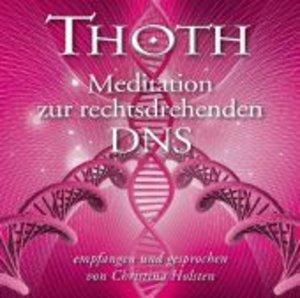 Thoth - Meditation zur rechtsdrehenden DNS