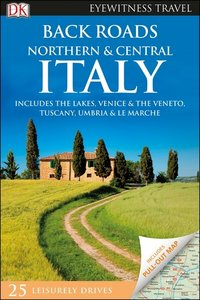 DK Eyewitness Travel Back Roads Northern and Central Italy