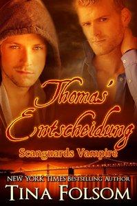 Thomas\' Entscheidung (Scanguards Vampire - Buch 8)