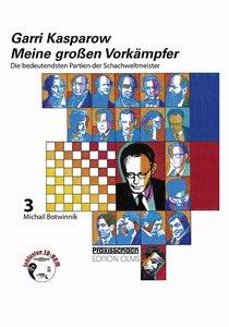 Meine großen Vorkämpfer 3. Michael Botwinnik