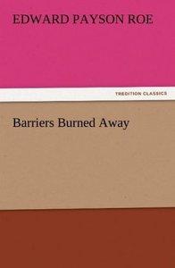 Barriers Burned Away