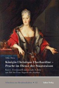 Königin Christiane Eberhardine - Pracht im Dienst der Staatsrais