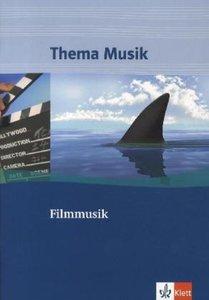 Thema Musik. Themenhefte für die Sekundarstufe I. Filmmusik