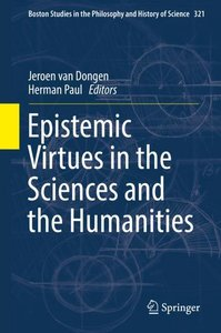 Epistemic Virtues in the Sciences and Humanities