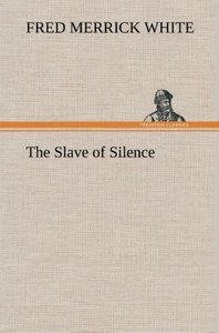 The Slave of Silence