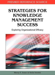 Strategies for Knowledge Management Success: Exploring Organizat
