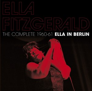 The Complete 1960-61 Ella In Berlin+11 Bonus Tra