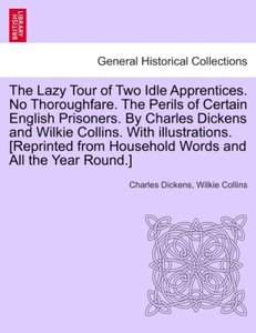The Lazy Tour of Two Idle Apprentices. No Thoroughfare. The Peri