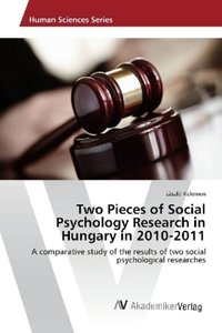 Two Pieces of Social Psychology Research in Hungary in 2010-2011