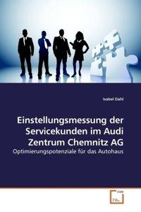 Einstellungsmessung der Servicekunden im Audi Zentrum Chemnitz A