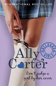 Gallagher Girls: Don\'t Judge A Girl By Her Cover