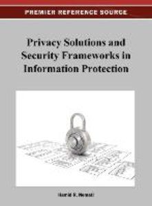 Privacy Solutions and Security Frameworks in Information Protect