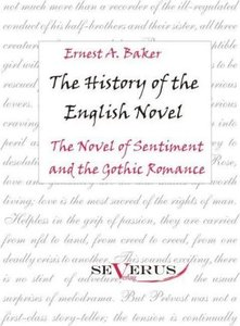 The history of the English Novel: The Novel of Sentiment and the