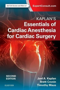 Kaplan\'s Essentials of Cardiac Anesthesia