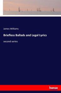 Briefless Ballads and Legal Lyrics