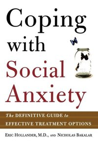 Coping with Social Anxiety: The Definitive Guide to Effective Tr