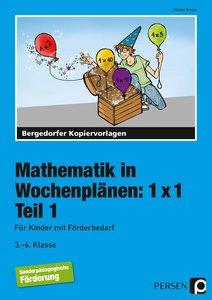 Mathematik in Wochenplänen: 1 x 1. Teil 1