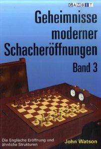 Geheimnisse moderner Schacheröffnungen. Bd.3