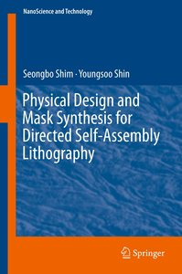Physical Design and Mask Synthesis for Directed Self-Assembly Li