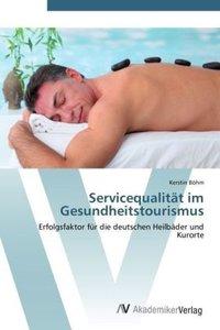 Servicequalität im Gesundheitstourismus