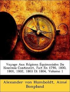 Voyage Aux Régions Équinoxiales Du Nouveau Continent, Fait En 17