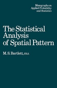 The Statistical Analysis of Spatial Pattern