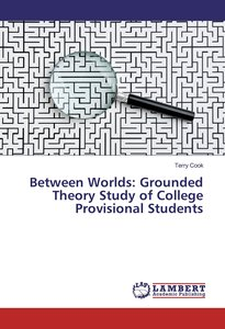 Between Worlds: Grounded Theory Study of College Provisional Stu